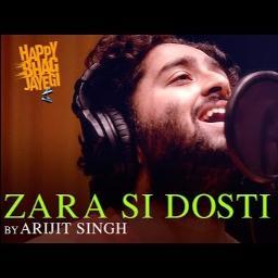 Zara Si dosti (Clean) - Happy Bhaag Jayegi