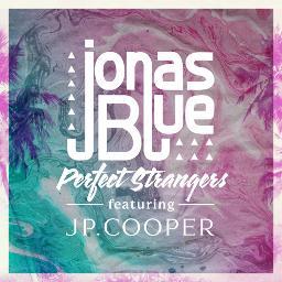 Perfect Strangers   Song Lyrics and Music by Jonas Blue arranged ...